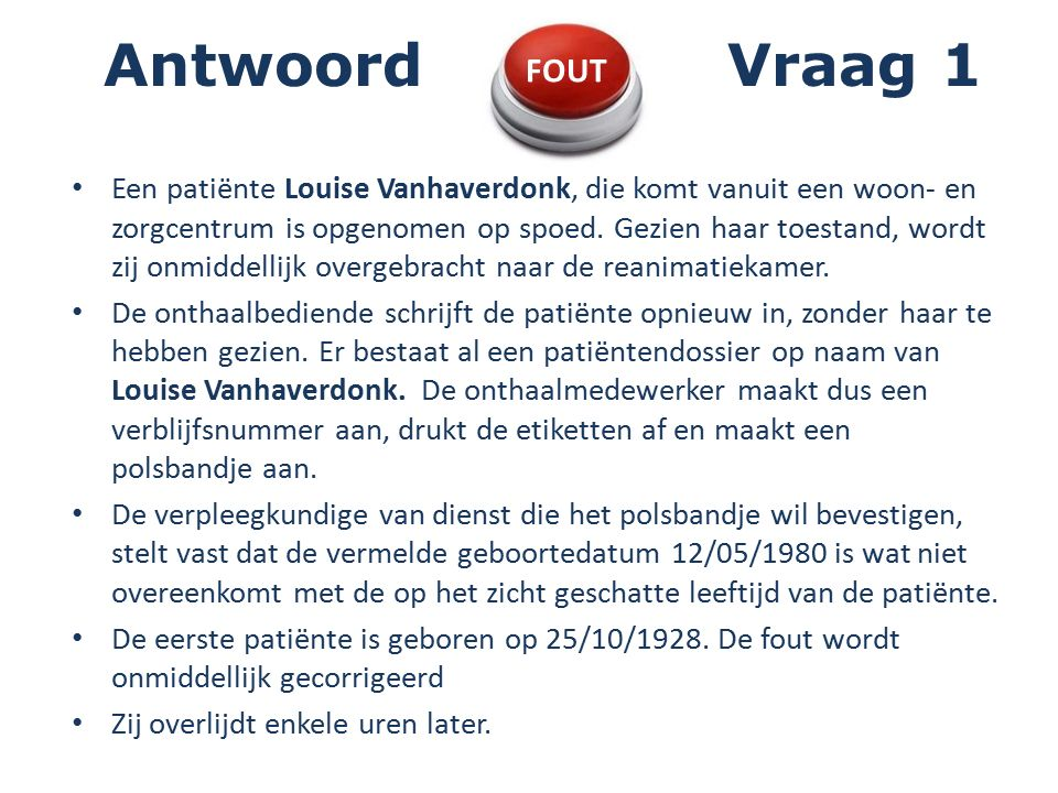 Antwoord Vraag 1 FOUT.