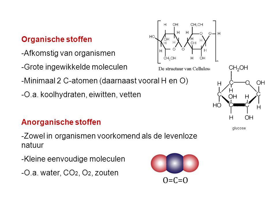 Afkomstig van organismen Grote ingewikkelde moleculen