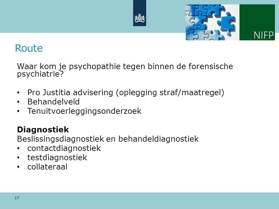 Route Waar kom je psychopathie tegen binnen de forensische psychiatrie Pro Justitia advisering (oplegging straf/maatregel)