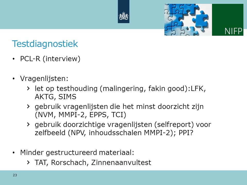 Testdiagnostiek PCL-R (interview) Vragenlijsten: