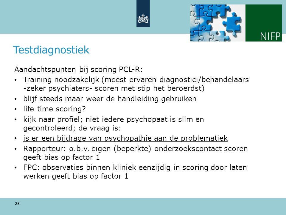 Testdiagnostiek Aandachtspunten bij scoring PCL-R: