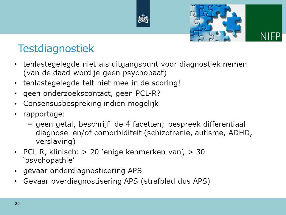 Testdiagnostiek tenlastegelegde niet als uitgangspunt voor diagnostiek nemen (van de daad word je geen psychopaat)