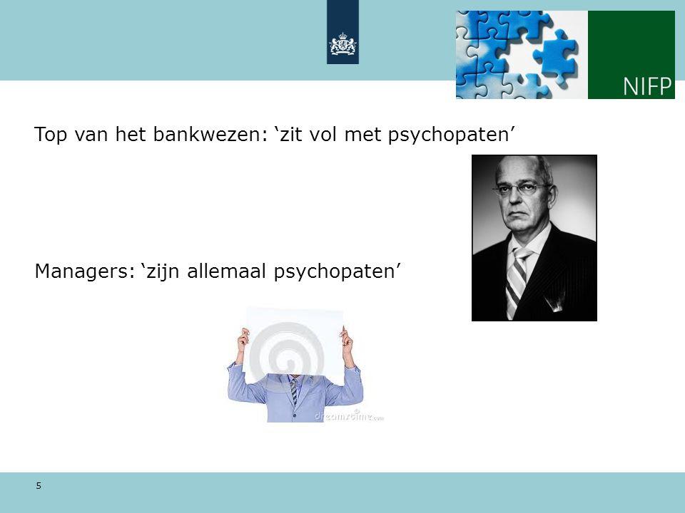Top van het bankwezen: 'zit vol met psychopaten' Managers: 'zijn allemaal psychopaten'