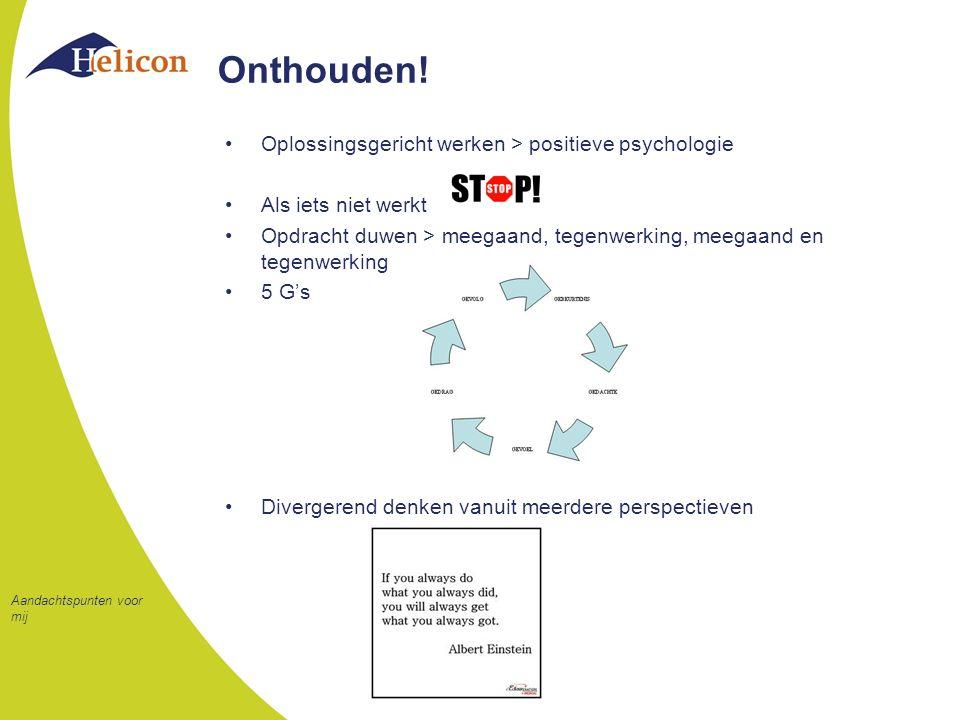 Onthouden! Oplossingsgericht werken > positieve psychologie