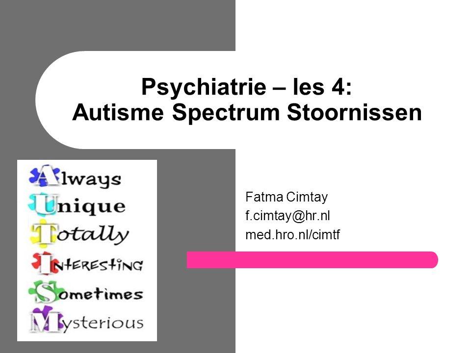 Psychiatrie – les 4: Autisme Spectrum Stoornissen