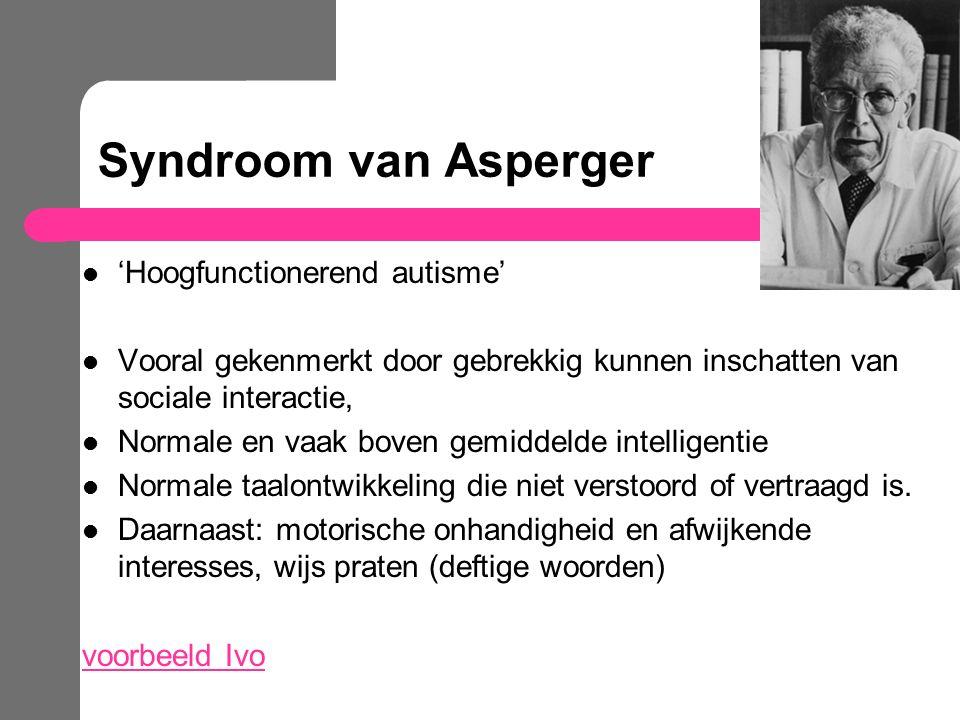 Syndroom van Asperger 'Hoogfunctionerend autisme'