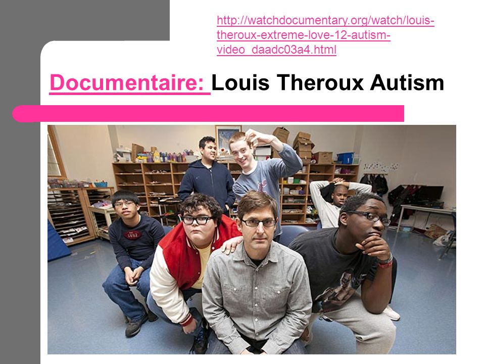 Documentaire: Louis Theroux Autism
