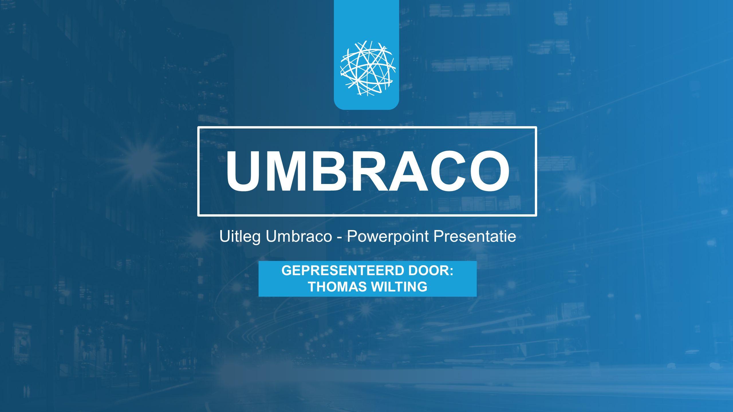 Uitleg Umbraco - Powerpoint Presentatie