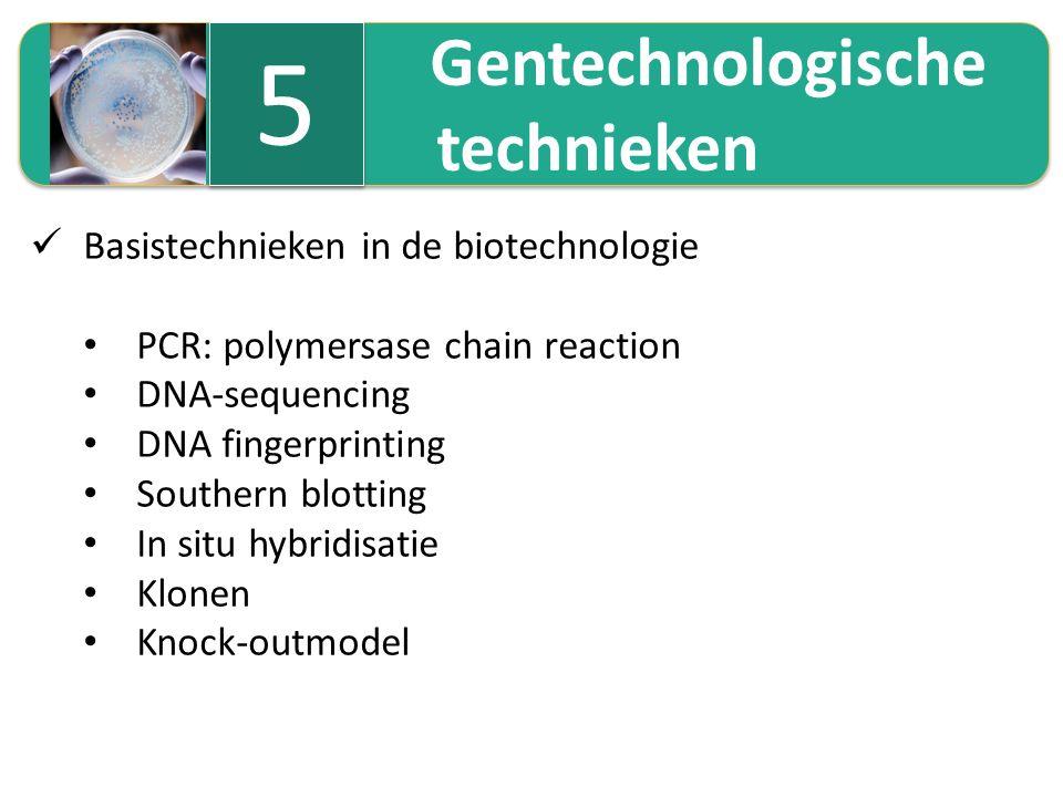 5 technieken Gentechnologische Basistechnieken in de biotechnologie