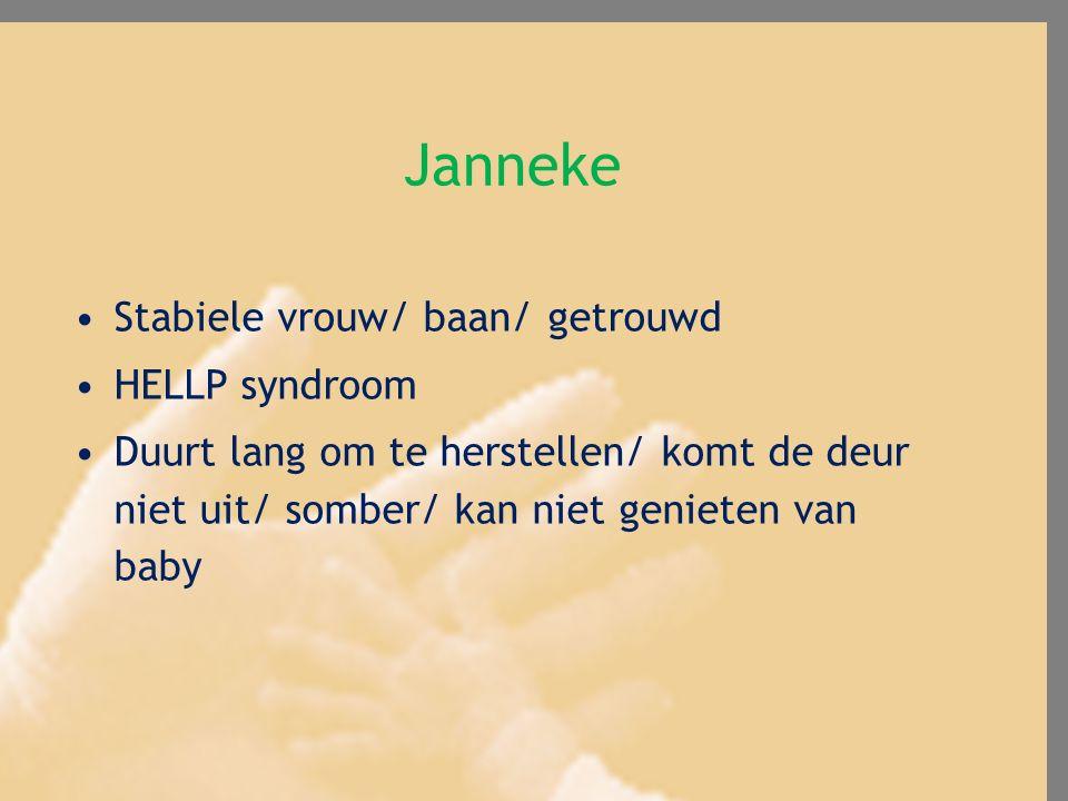 Janneke Stabiele vrouw/ baan/ getrouwd HELLP syndroom
