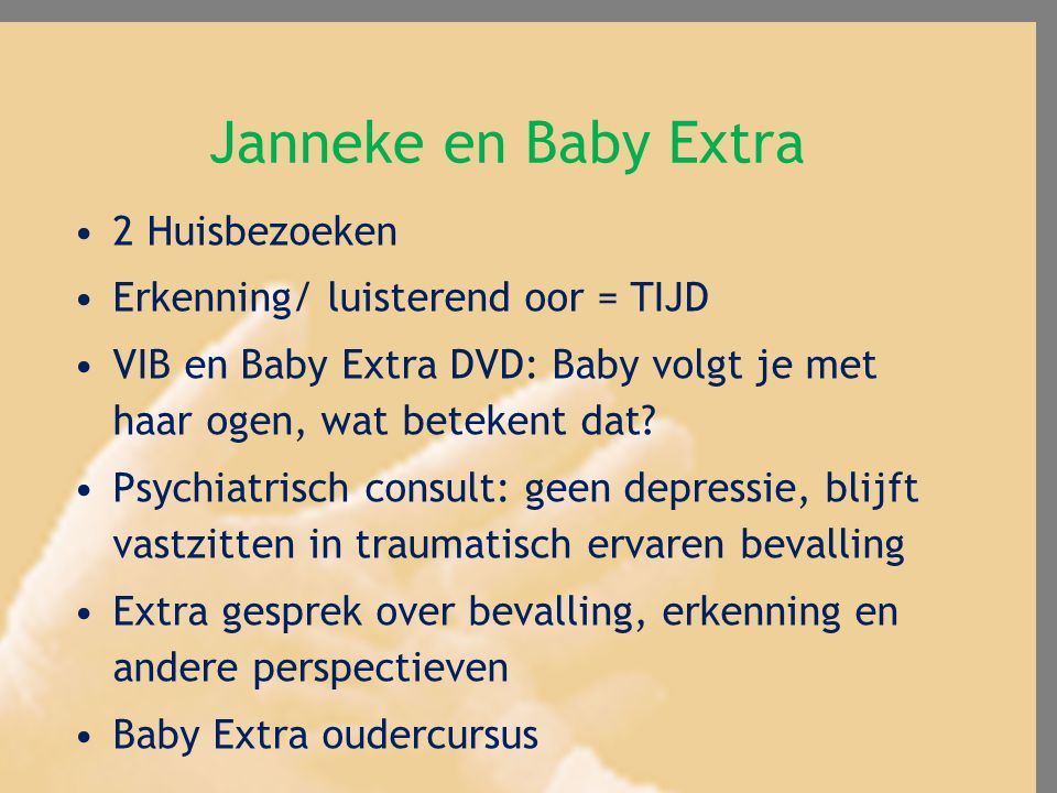 Janneke en Baby Extra 2 Huisbezoeken Erkenning/ luisterend oor = TIJD