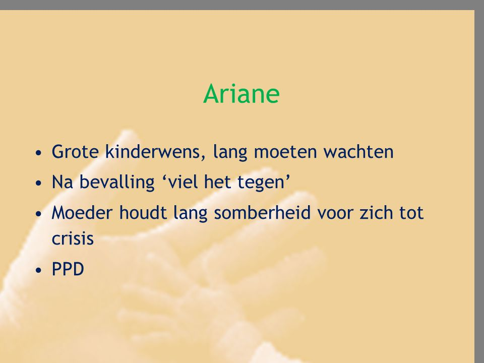 Ariane Grote kinderwens, lang moeten wachten