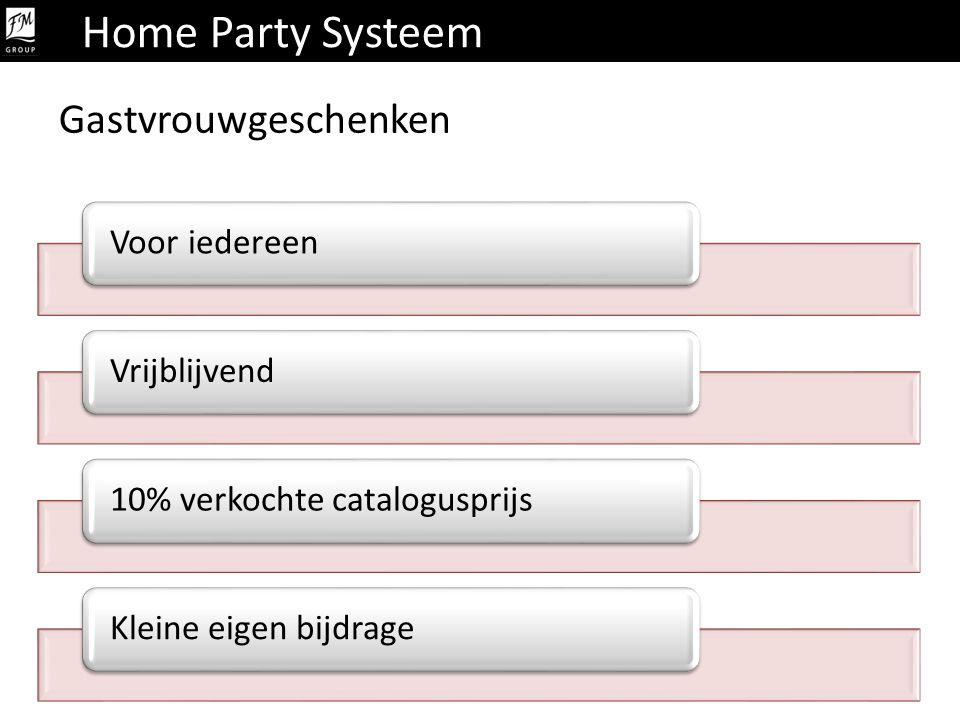Home Party Systeem Gastvrouwgeschenken Voor iedereen Vrijblijvend
