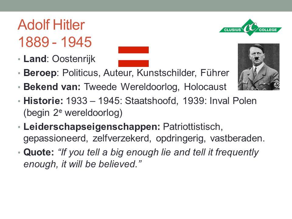 Adolf Hitler 1889 - 1945 Land: Oostenrijk