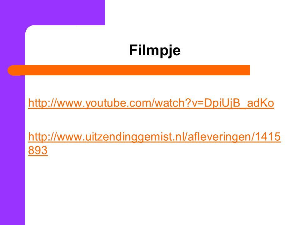 Filmpje http://www.youtube.com/watch v=DpiUjB_adKo http://www.uitzendinggemist.nl/afleveringen/1415893