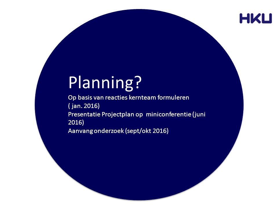 Planning Op basis van reacties kernteam formuleren ( jan. 2016)
