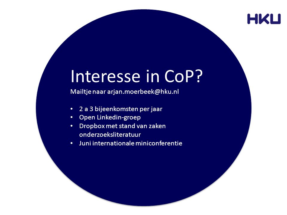 Interesse in CoP Mailtje naar arjan.moerbeek@hku.nl
