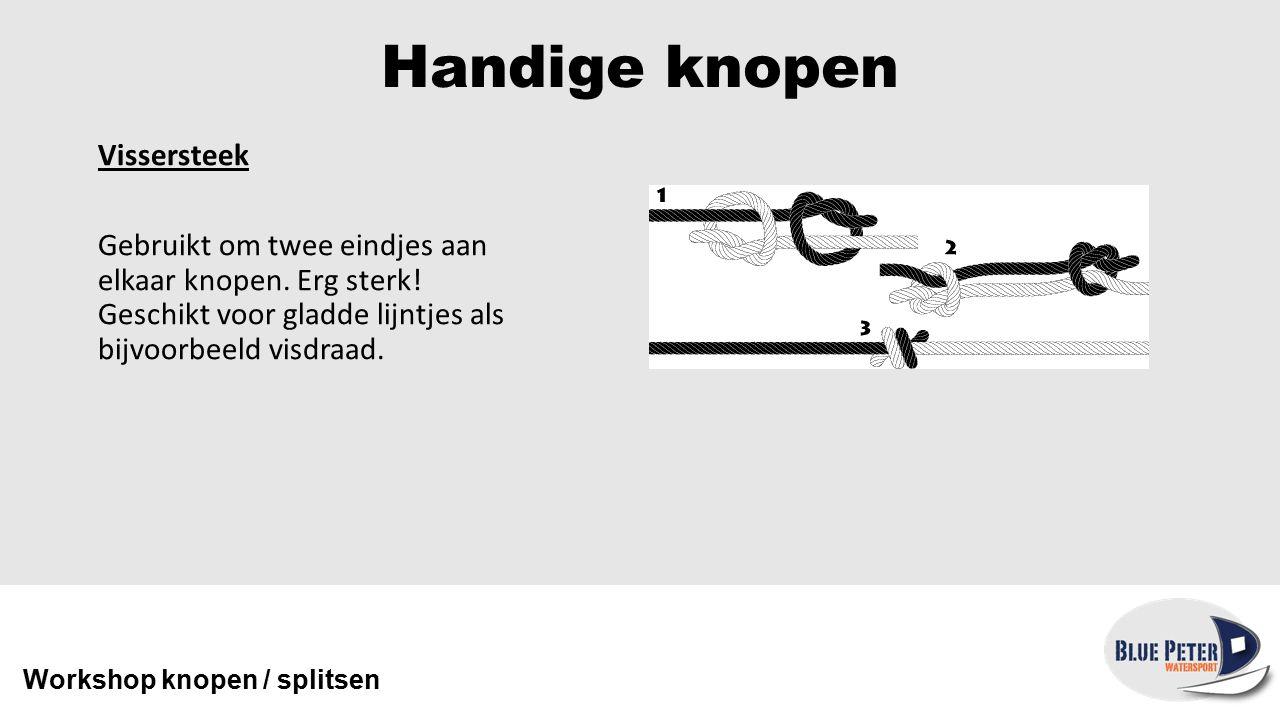 Handige knopen Vissersteek Gebruikt om twee eindjes aan elkaar knopen. Erg sterk! Geschikt voor gladde lijntjes als bijvoorbeeld visdraad.