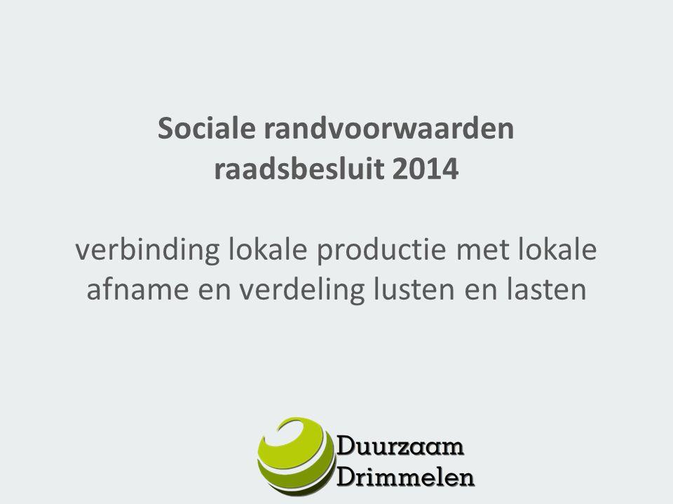 Sociale randvoorwaarden raadsbesluit 2014 verbinding lokale productie met lokale afname en verdeling lusten en lasten