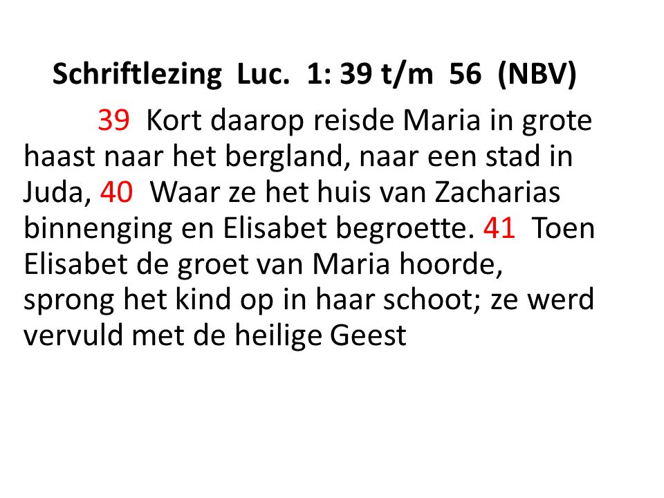 Schriftlezing Luc. 1: 39 t/m 56 (NBV)