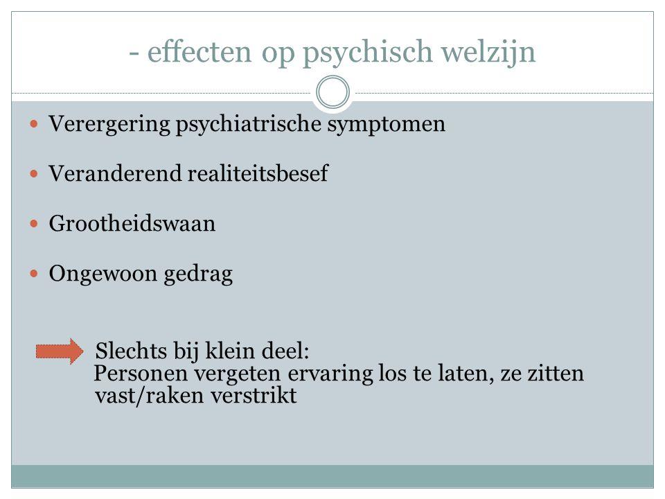 - effecten op psychisch welzijn