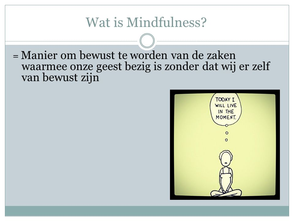 Wat is Mindfulness.