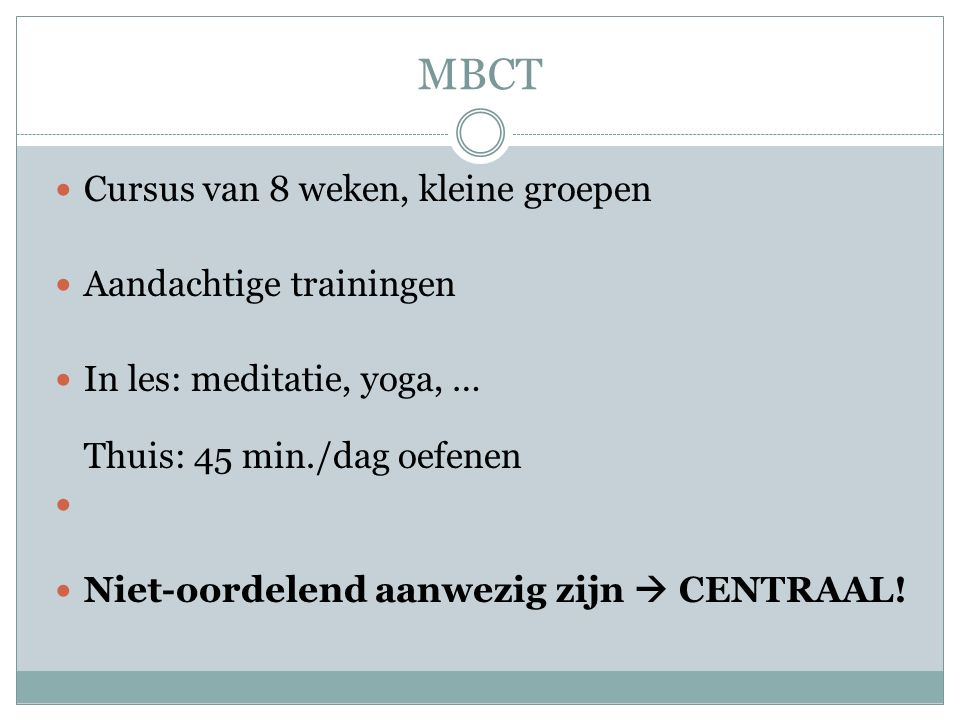 MBCT Cursus van 8 weken, kleine groepen Aandachtige trainingen