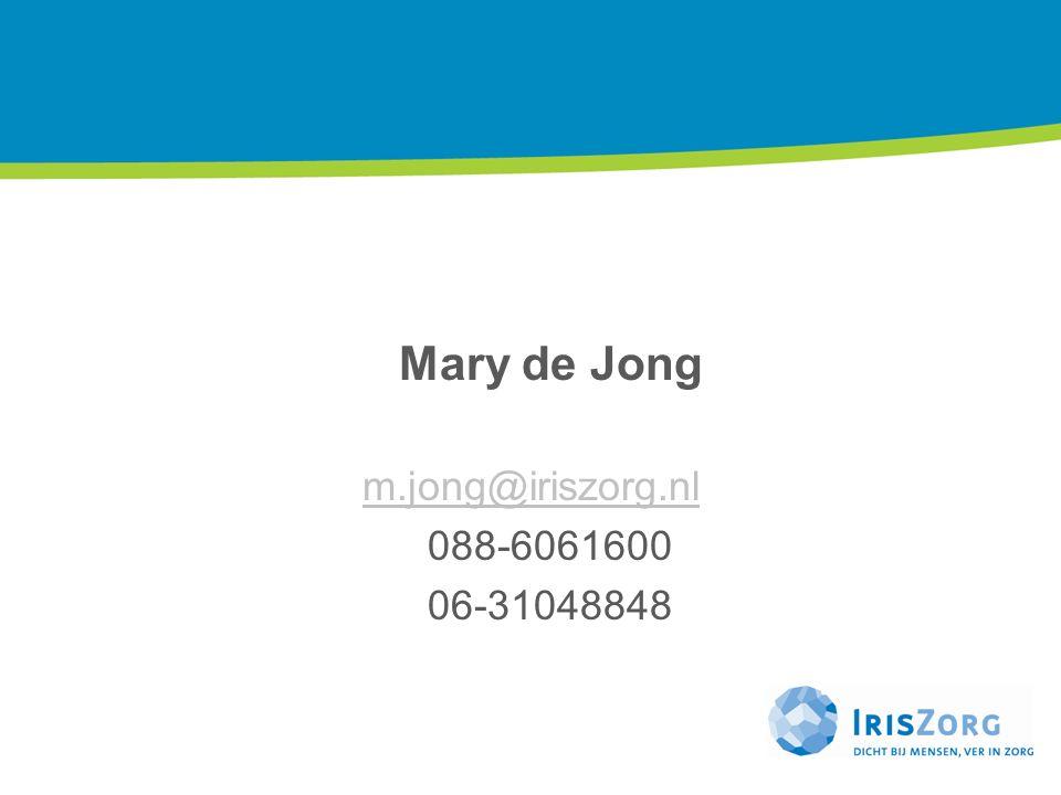 Mary de Jong m.jong@iriszorg.nl 088-6061600 06-31048848 12.05