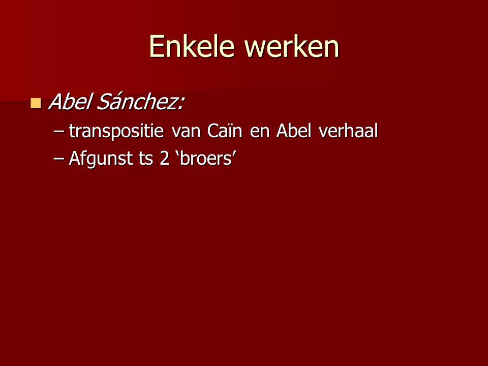 Enkele werken Abel Sánchez: transpositie van Caïn en Abel verhaal