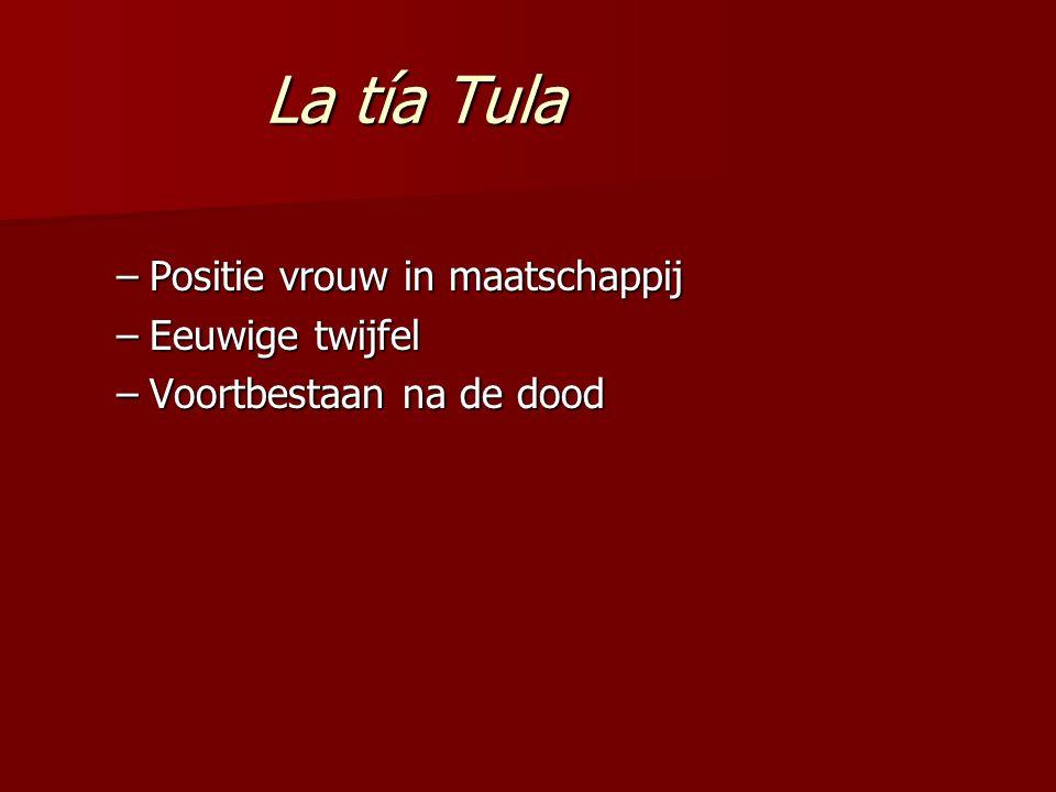 La tía Tula Positie vrouw in maatschappij Eeuwige twijfel
