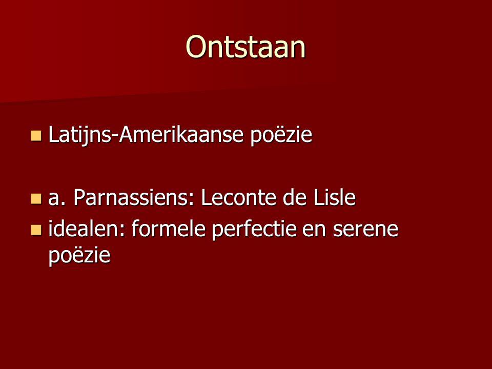 Ontstaan Latijns-Amerikaanse poëzie a. Parnassiens: Leconte de Lisle