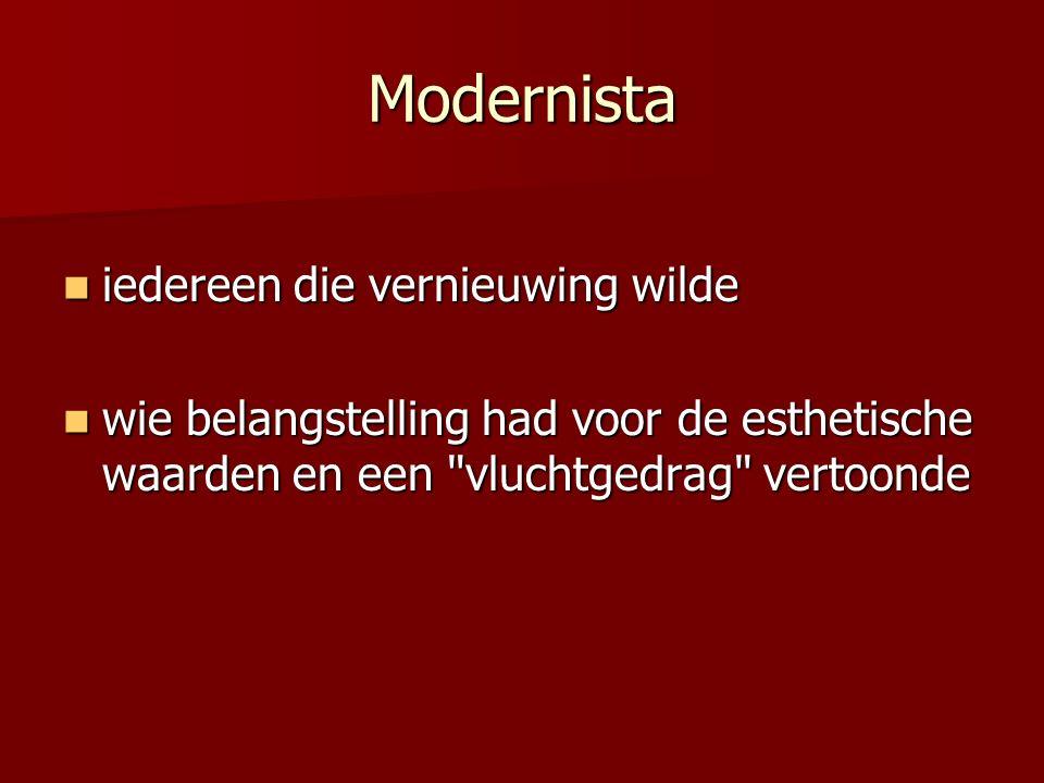 Modernista iedereen die vernieuwing wilde