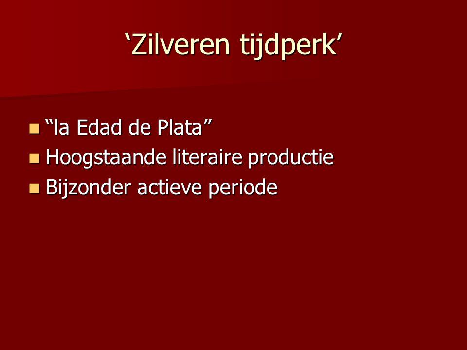 'Zilveren tijdperk' la Edad de Plata Hoogstaande literaire productie