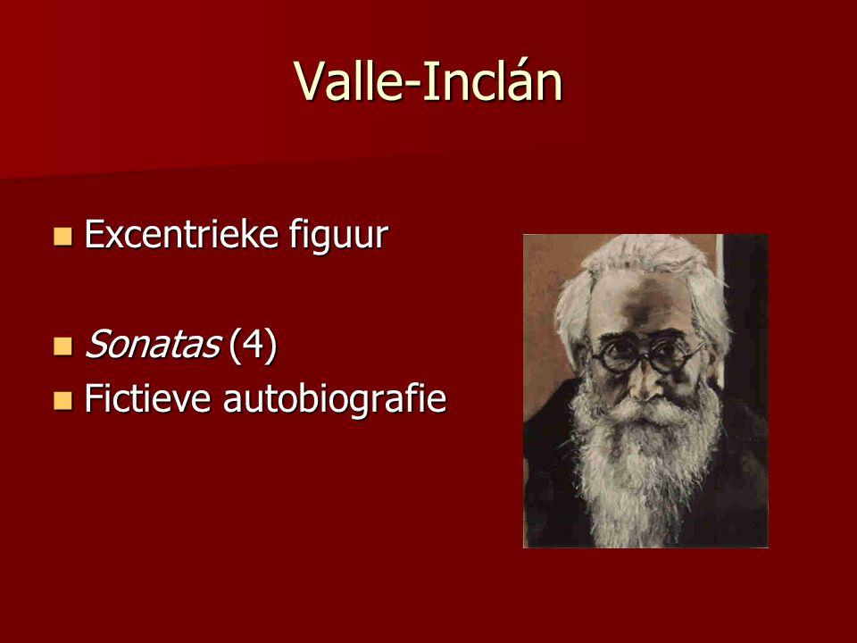 Valle-Inclán Excentrieke figuur Sonatas (4) Fictieve autobiografie