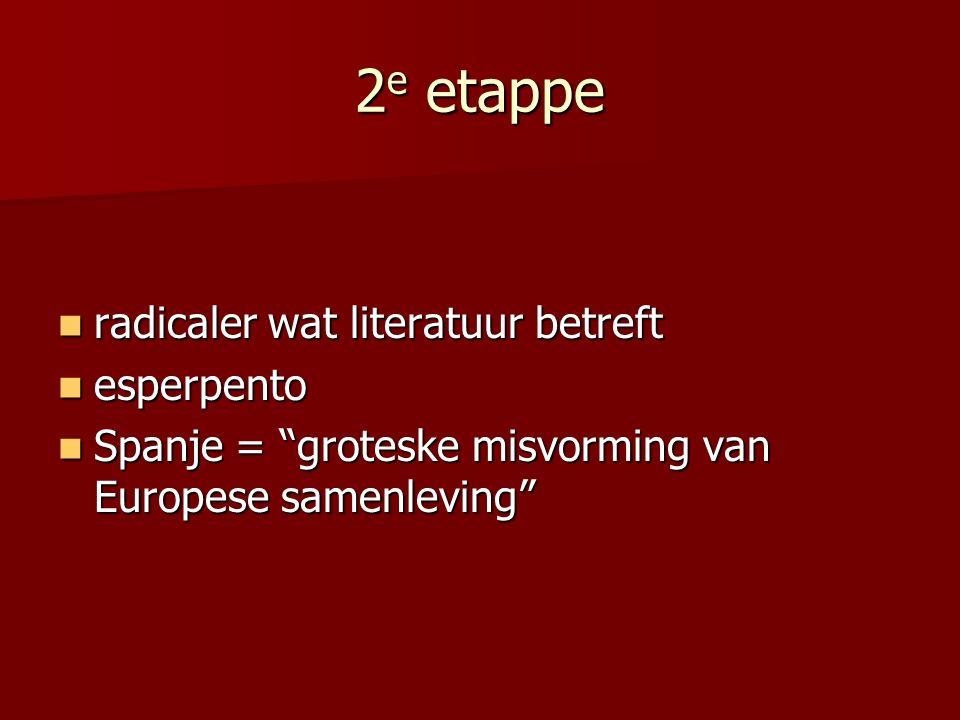 2e etappe radicaler wat literatuur betreft esperpento