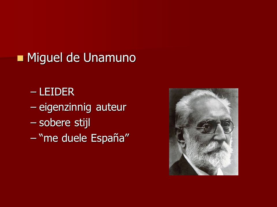 Miguel de Unamuno LEIDER eigenzinnig auteur sobere stijl