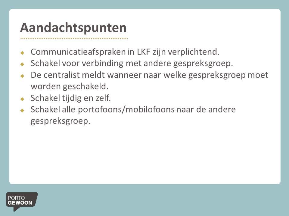 Aandachtspunten Communicatieafspraken in LKF zijn verplichtend.