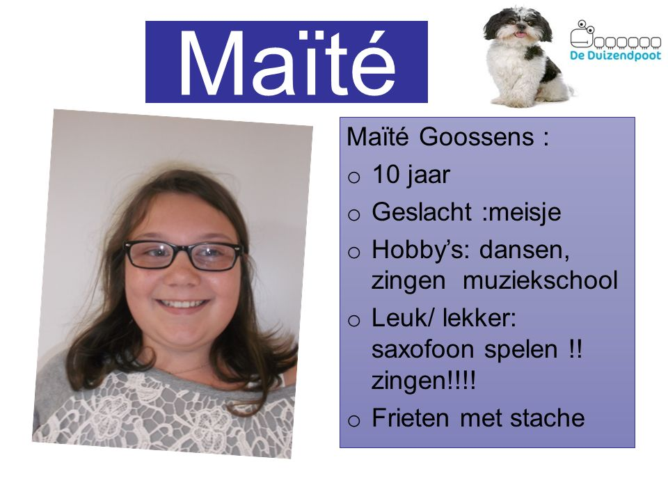 Maïté Maïté Goossens : 10 jaar Geslacht :meisje