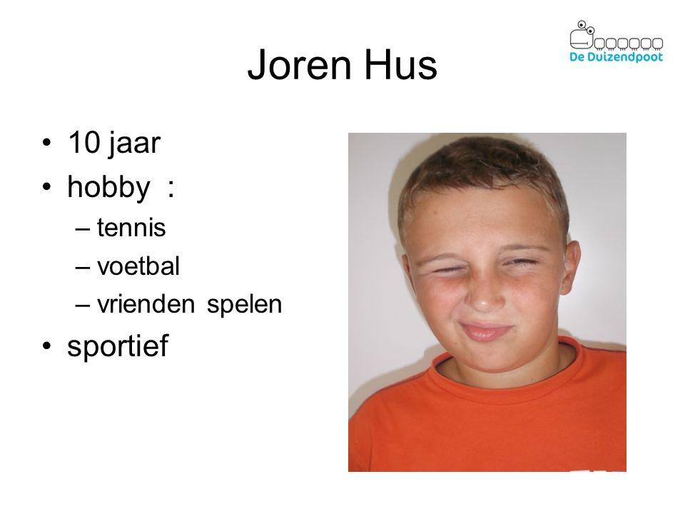 Joren Hus 10 jaar hobby : tennis voetbal vrienden spelen sportief