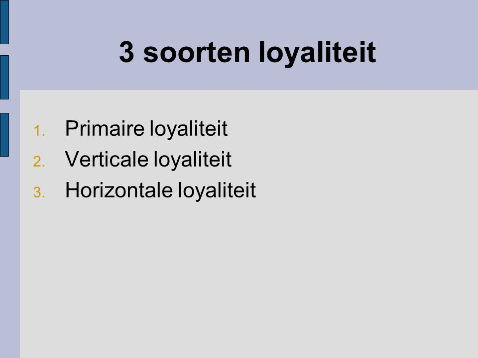 Primaire loyaliteit Verticale loyaliteit Horizontale loyaliteit