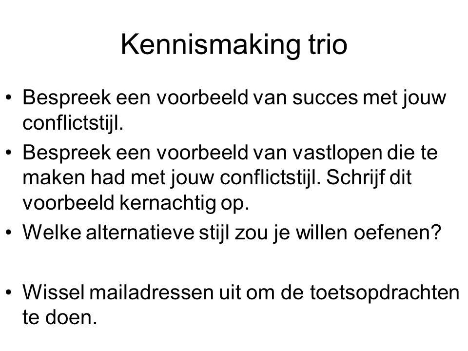 Kennismaking trio Bespreek een voorbeeld van succes met jouw conflictstijl.