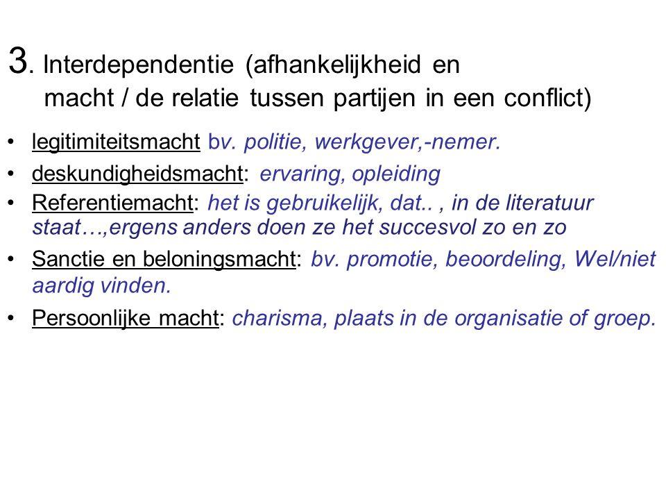 3. Interdependentie (afhankelijkheid en macht / de relatie tussen partijen in een conflict)