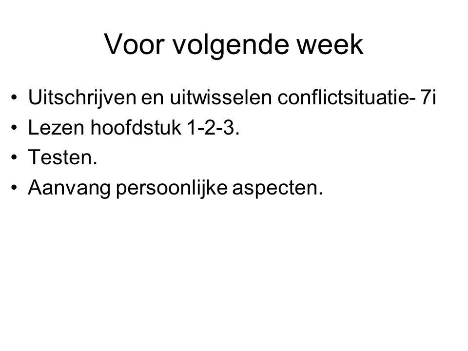 Voor volgende week Uitschrijven en uitwisselen conflictsituatie- 7i