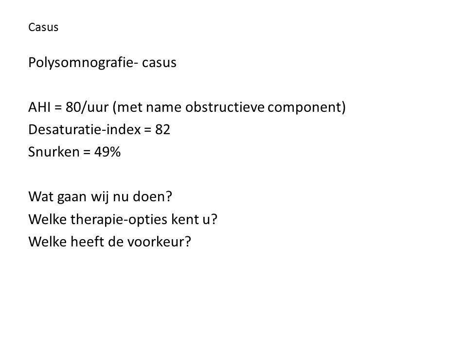 Polysomnografie- casus AHI = 80/uur (met name obstructieve component)
