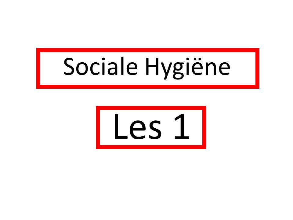 Sociale Hygiëne Les 1