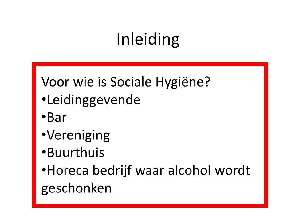 Inleiding Voor wie is Sociale Hygiëne Leidinggevende Bar Vereniging
