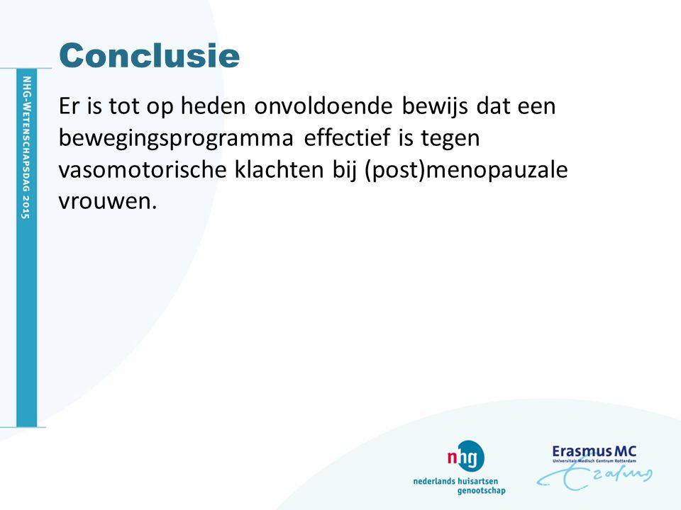 Conclusie Er is tot op heden onvoldoende bewijs dat een bewegingsprogramma effectief is tegen vasomotorische klachten bij (post)menopauzale vrouwen.