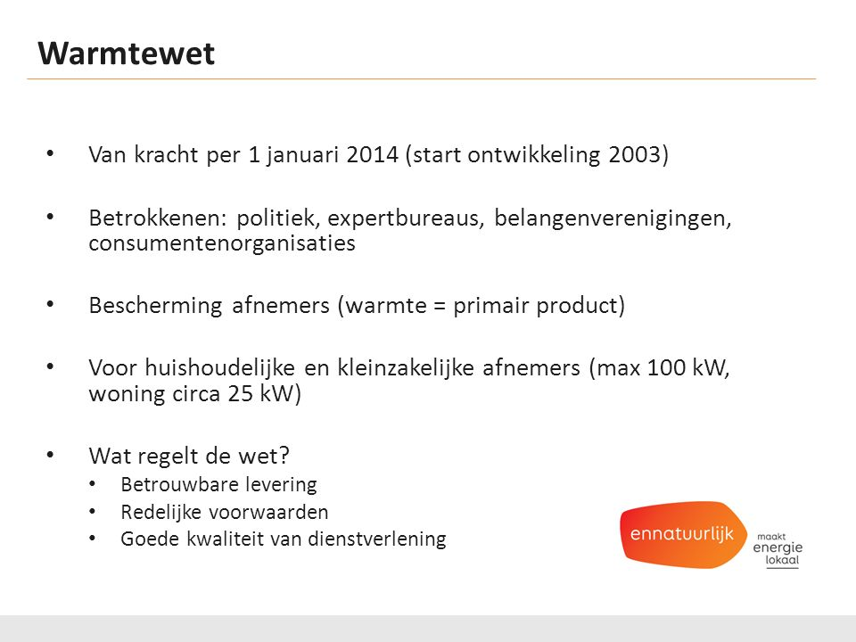 Warmtewet Van kracht per 1 januari 2014 (start ontwikkeling 2003)