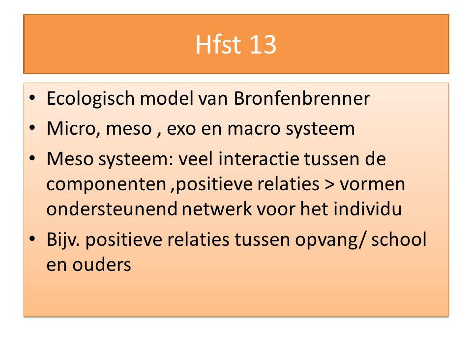 Hfst 13 Ecologisch model van Bronfenbrenner