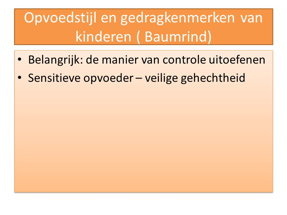 Opvoedstijl en gedragkenmerken van kinderen ( Baumrind)